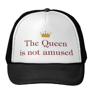 The Queen Is Not Amused Hat