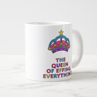 The Queen of Effing Everything Funny Quote Mug Extra Large Mugs