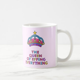 The Queen of Effing Everything Mug