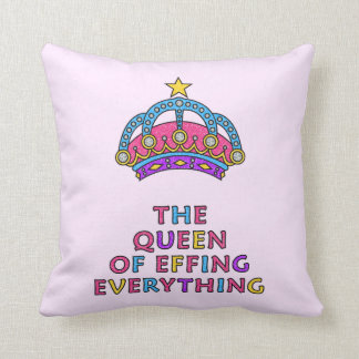 The Queen of Effing Everything Throw Pillow