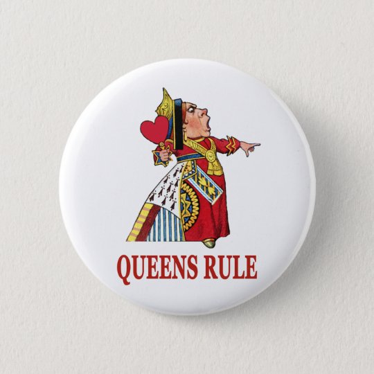 THE QUEEN OF HEARTS DECLARES QUEENS RULE 6 CM ROUND BADGE