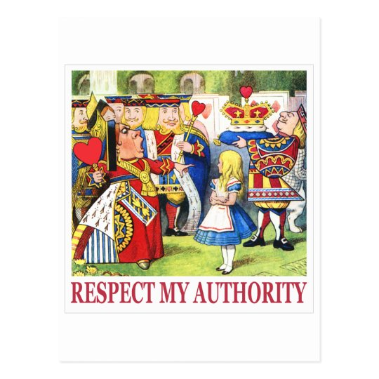 """The Queen of Hearts says, """"Respect My Authority!"""" Postcard"""