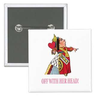 "The Queen of Hearts Shouts, ""Off With Her Head!"" 15 Cm Square Badge"