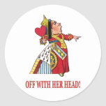 THE QUEEN OF HEARTS SHOUTS OFF WITH HER HEAD ROUND STICKERS