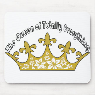 The Queen of Totally Everything Mousepads