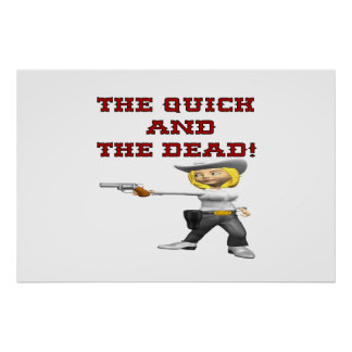 The Quick And The Dead Print