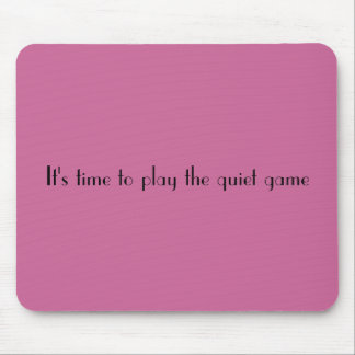 The quiet game mouse pad