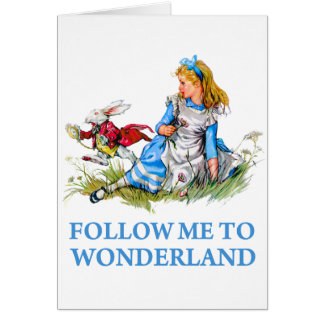 "The Rabbit tells Alice, ""Follow me to Wonderland"" Card"