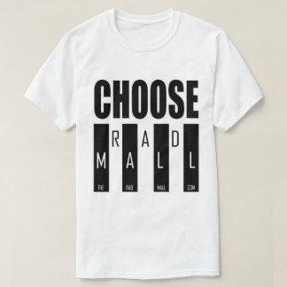 """The Rad Mall """"Choose Rad Mall"""" Tshirt (Mens)"""
