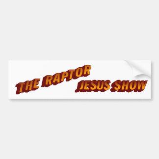 The Raptor Jesus Show Car Bumper Sticker