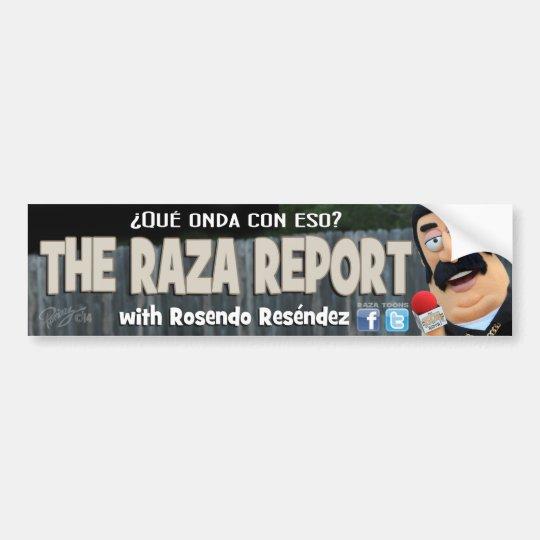 The Raza Report bumper sticker