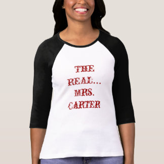 The REAL... Mrs. Carter T-Shirt