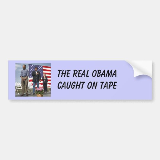 THE REAL OBAMA,WHAT YOU SEE IS WHAT YOU GET BUMPER STICKER
