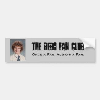 The Rebo Fan Club, Once a Fan, Alwa... Bumper Sticker