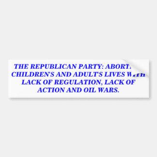 THE REPUBLICAN PARTY: ABORTING LIVES STICKER BUMPER STICKER