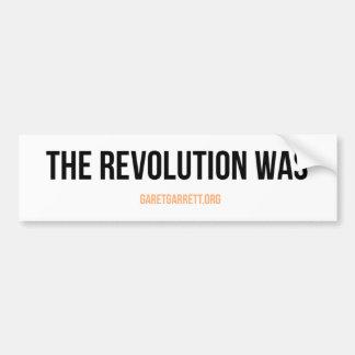 The Revolution Was Sticker Bumper Sticker