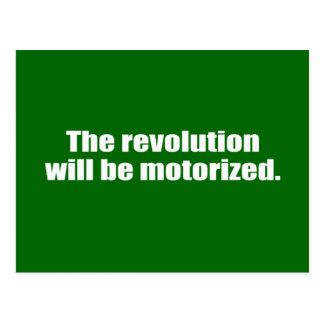 The revolution will be motorized post card