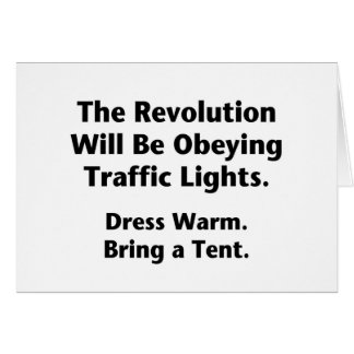 The Revolution Will Be Obeying Traffic Lights. Greeting Card