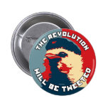 The Revolution will be Tweeted Pinback Button