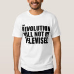 The Revolution Will Not Be Televised Tees