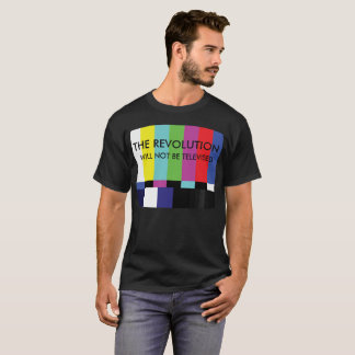 The Revolution with not be Televised T-Shirt