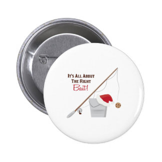 The Right Bait Pinback Button
