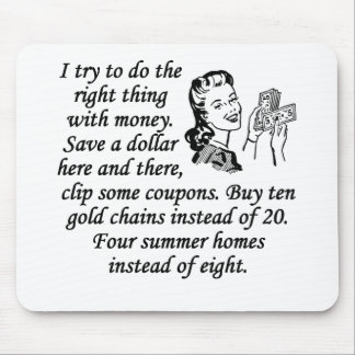 The Right Thing With Money Mousepad