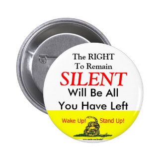 The Right to Remain Silent 6 Cm Round Badge