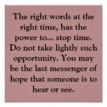 The right words at the right time, has the powe... posters