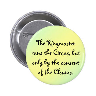The Ringmaster runs the Circus 6 Cm Round Badge