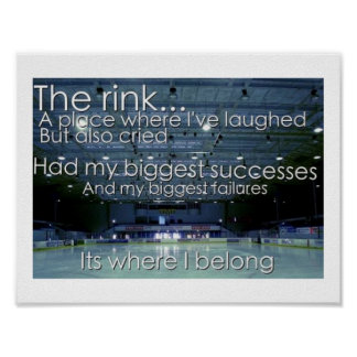 """The RINK is where I belong"" poster"