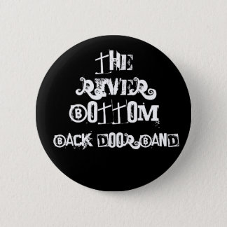 The River Bottom Back Door Band 6 Cm Round Badge