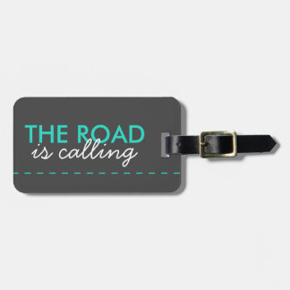 THE ROAD IS CALLING Bright Teal Adventurer's Style Bag Tag