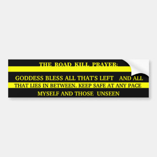 THE ROAD KILL PRAYER BUMPER STICKER