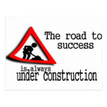 The road to success is always under construction postcard