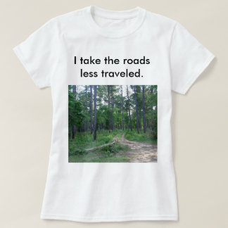 The Roads Less Travelled Women's T-shirt