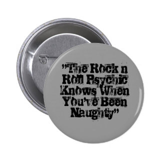 The Rock n Roll Psychic Knows When You ve Been Pin