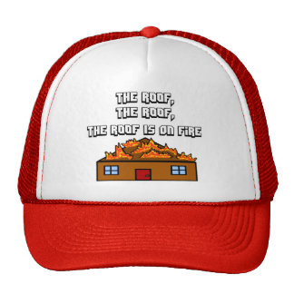 The Roof Is On Fire-Hat Cap