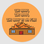 The Roof Is On Fire-Sticker's