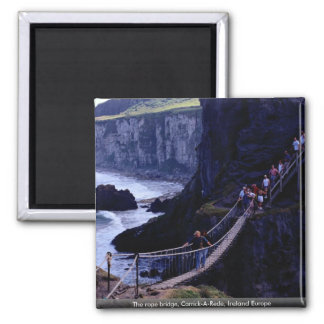 The rope bridge, Carrick-A-Rede, Ireland Europe Square Magnet