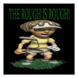 The Rough Is Rough Poster