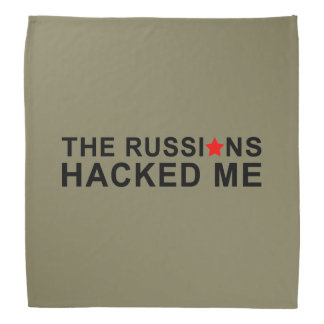 the russians hacked me bandana