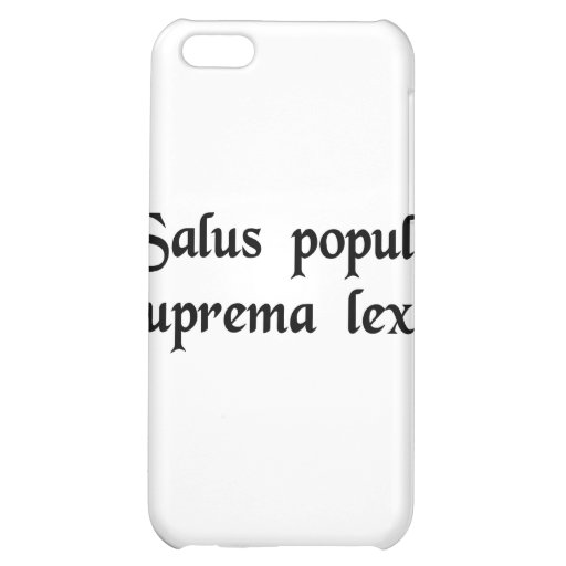 The safety of the people is the supreme law. cover for iPhone 5C