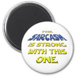 The Sarcasm Is Strong With This One 6 Cm Round Magnet