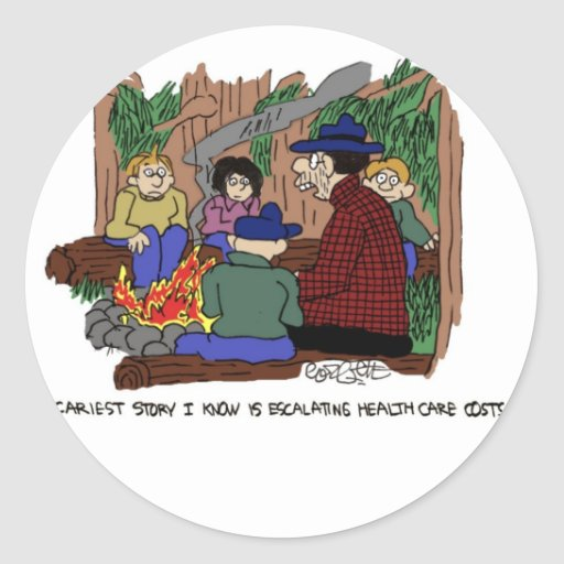 """""""The scariest story,  escalatin healthcare costs."""" Round Sticker"""