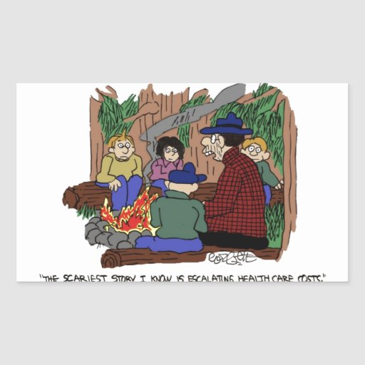 """""""The scariest story,  escalatin healthcare costs."""" Rectangular Stickers"""