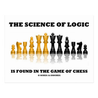 The Science Of Logic Is Found In The Game Of Chess Postcard