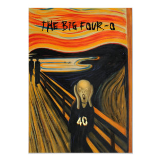 The Scream - Funny 40th Birthday 13 Cm X 18 Cm Invitation Card