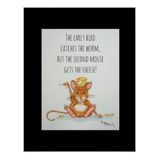 The Second Mouse Funny Quote Poster