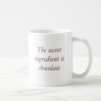 The secret ingredient is chocolate coffee mug